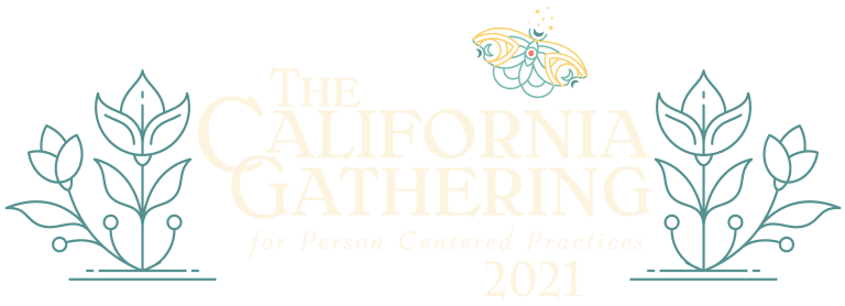 The California Gathering for Person Centered Practices 2021